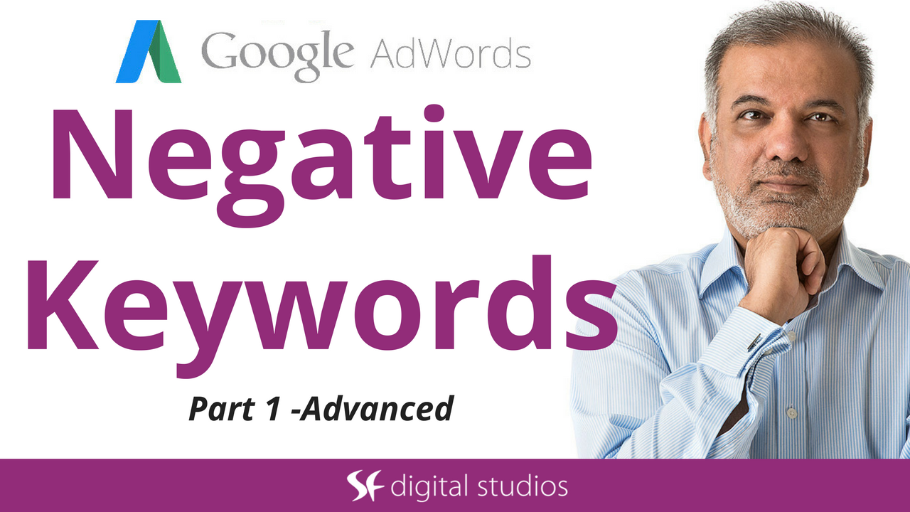 How To Use Negative Keywords In AdWords – Part 1