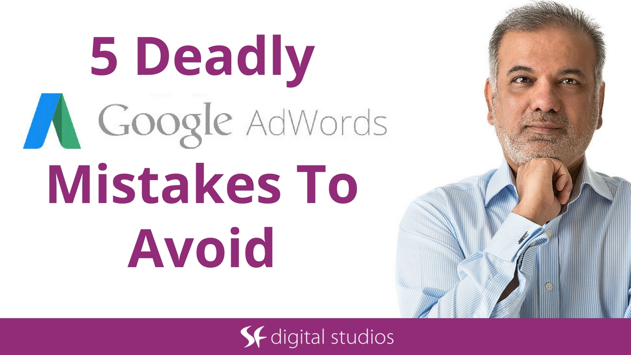 5 Deadly Google AdWords Mistakes to Avoid