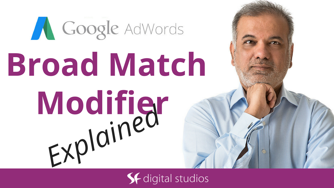 Broad Match Modifier Explained