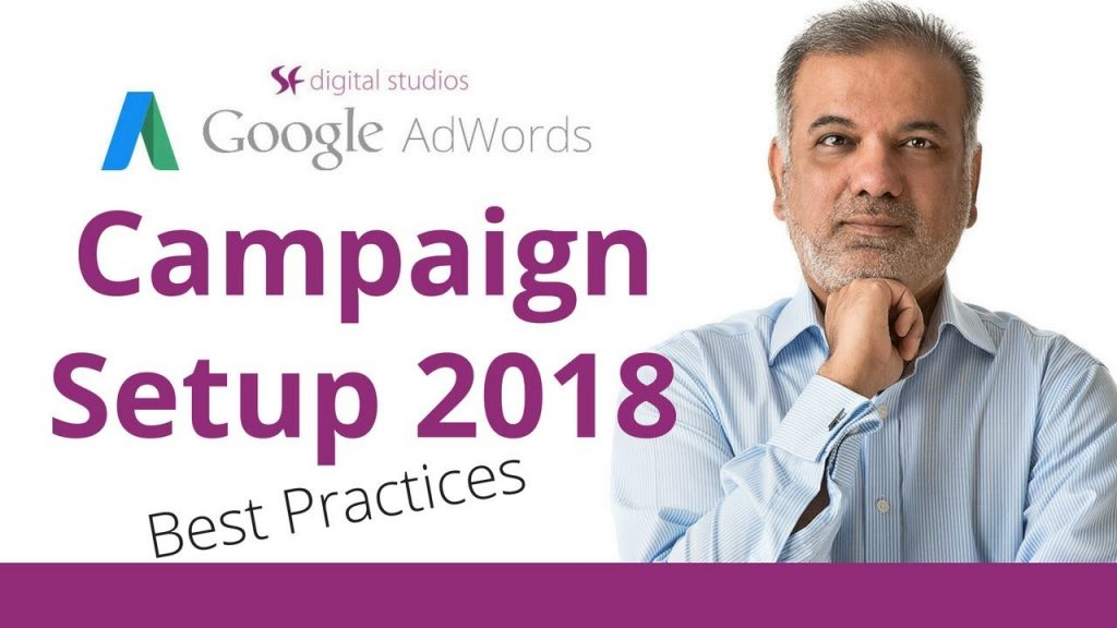 Google AdWords Campaign Setup Tutorial 2018
