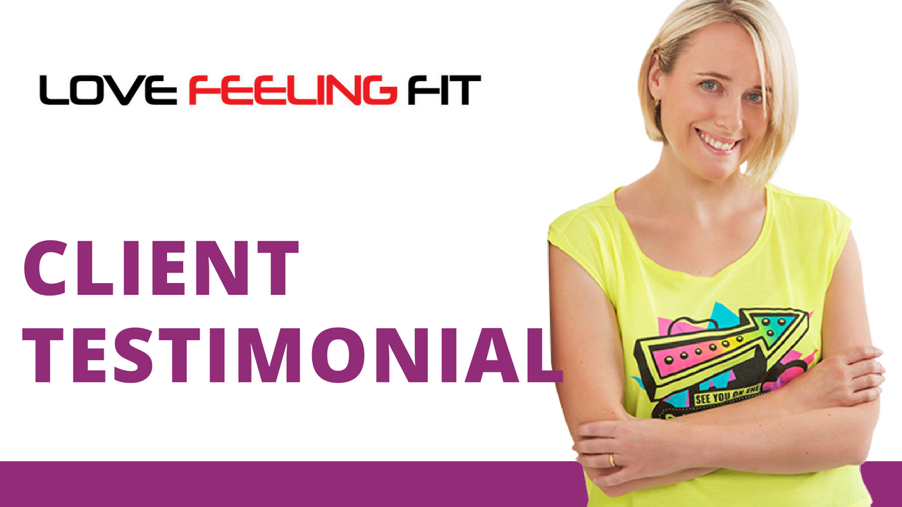 Client Video Testimonials – Love Feeling Fit