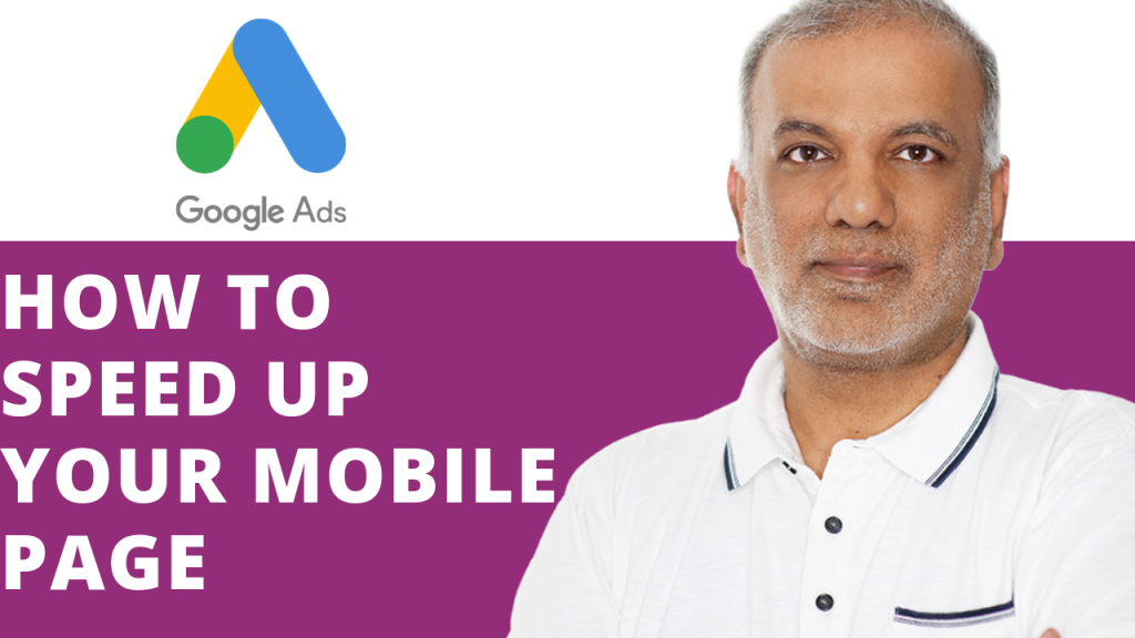 Google Ads Tips: How To Speed Up Your Mobile Page