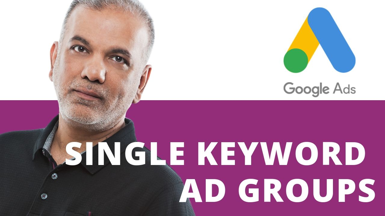 Google Ads Tips:  Why Single Keyword Ad Groups Are No Longer a PPC Best Practice