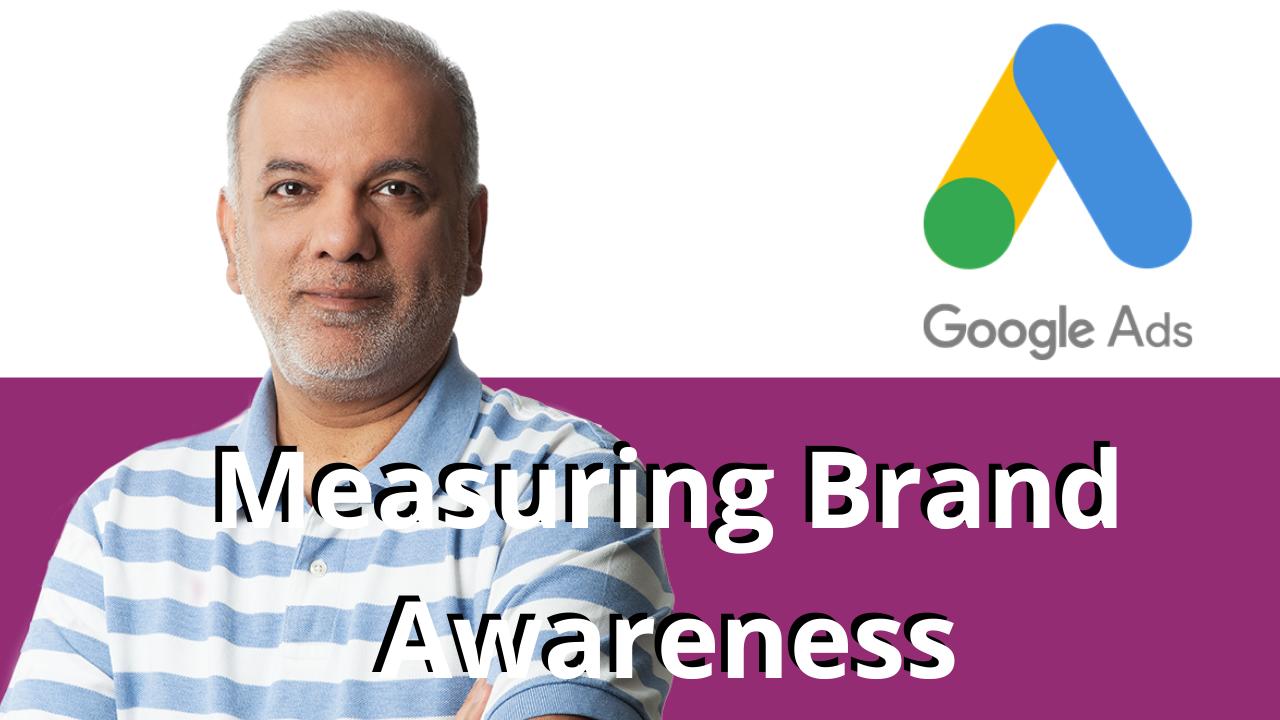 Google Ads: Measuring Brand Awareness