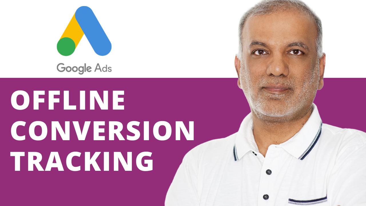 Google Ads Offline Conversion Tracking