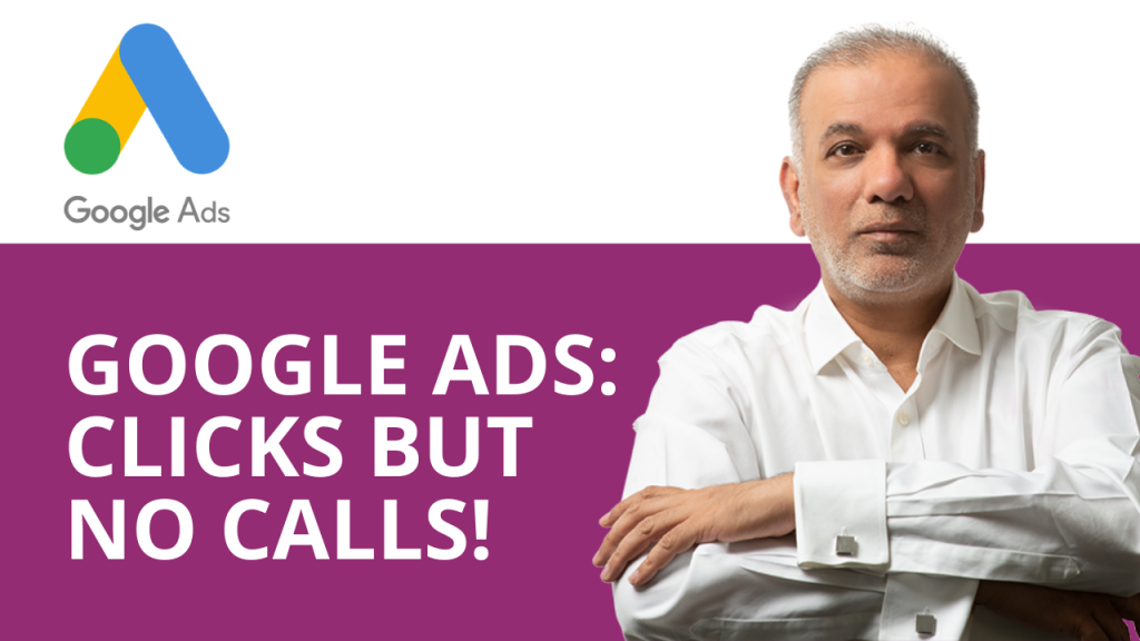 Google Ads: Clicks But No Calls!