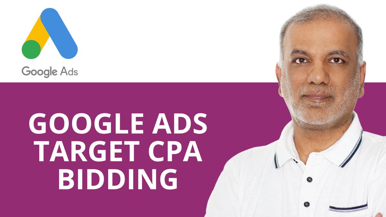 Google Ads Target CPA Bidding