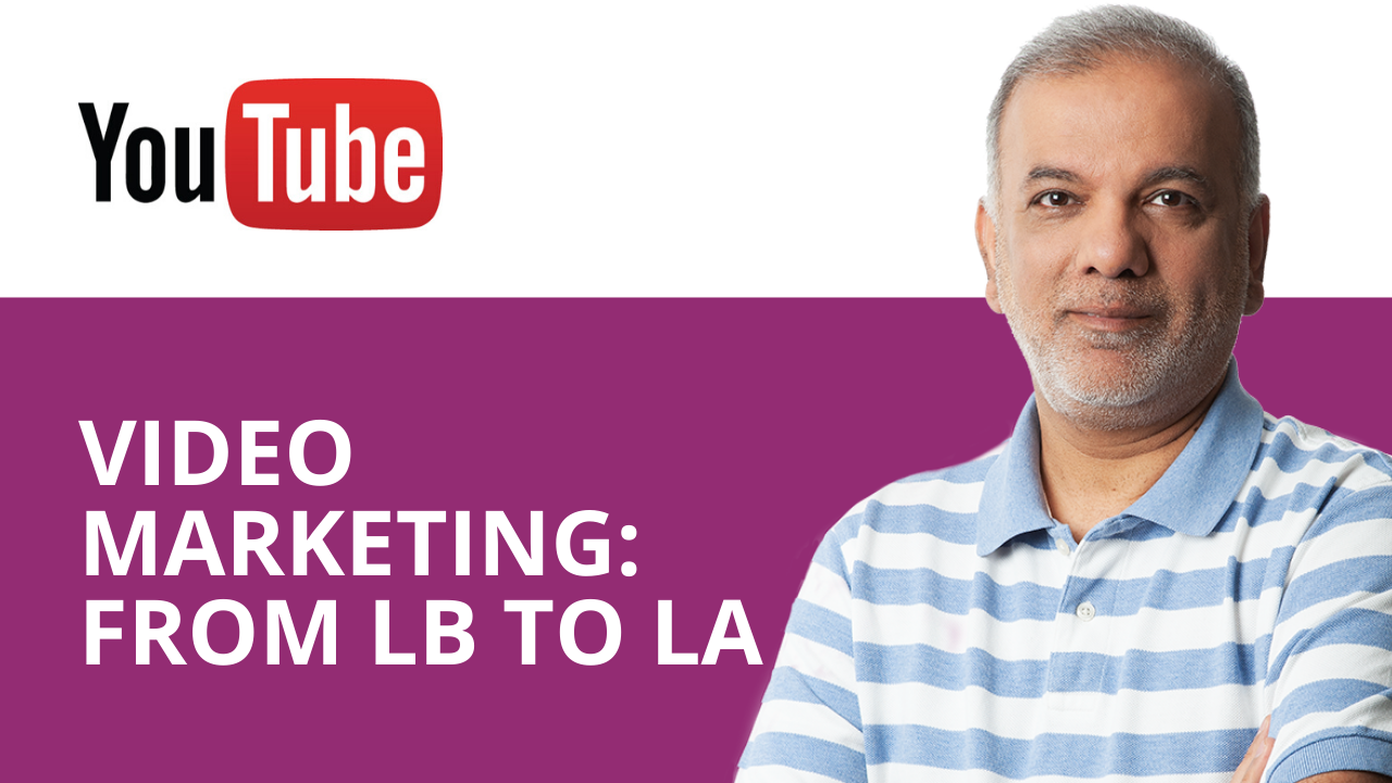 Video Marketing : From LB to LA