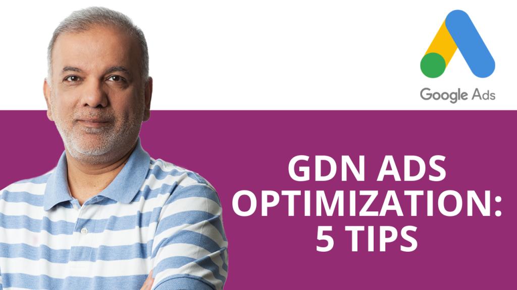 Google Display Network Ads Optimization: 5 Tips
