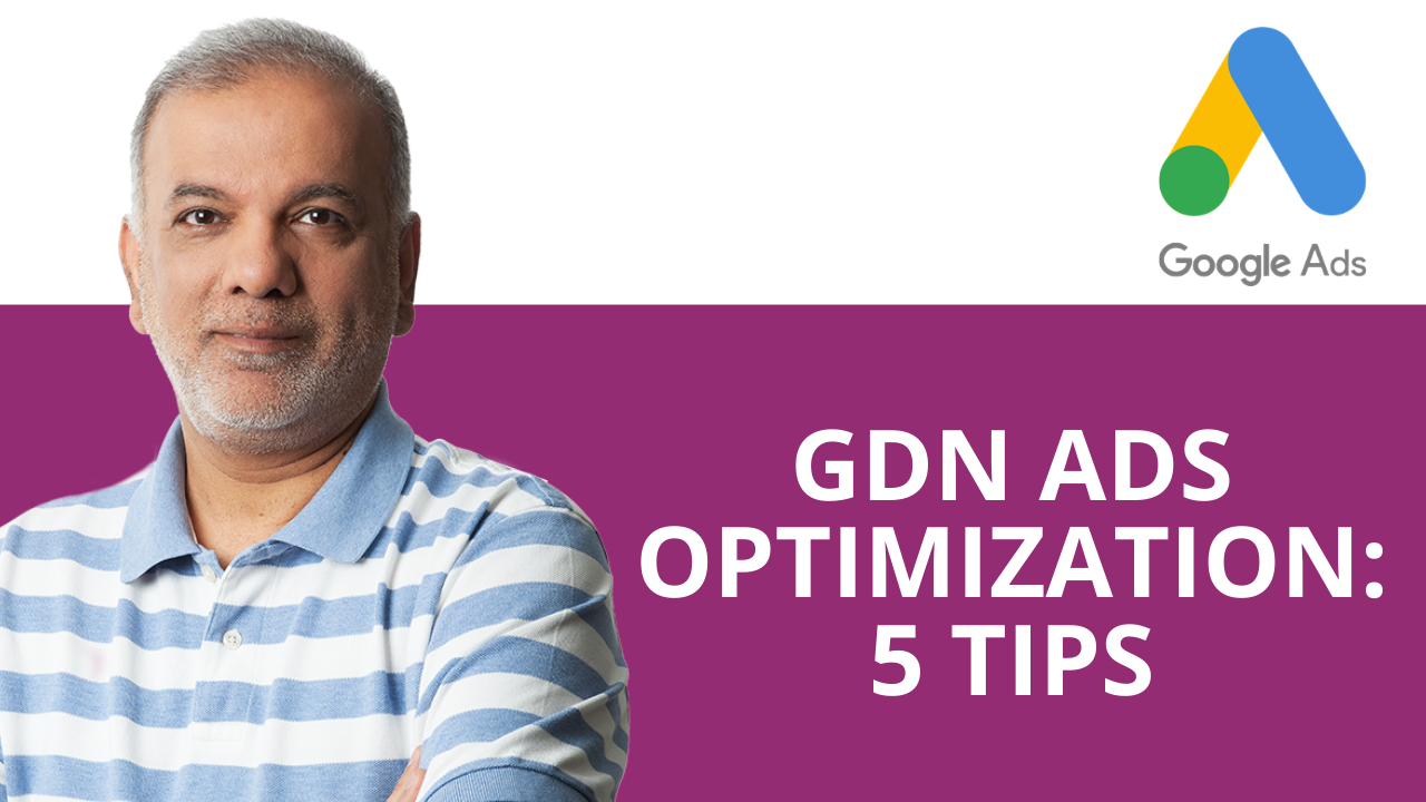 Google Display Network Ads Optimization: 5 Tips