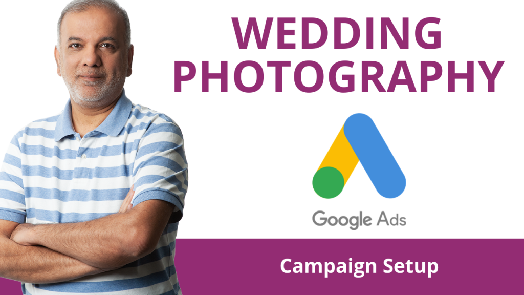 Setting Up A Google Ads Campaign For Wedding Photographers