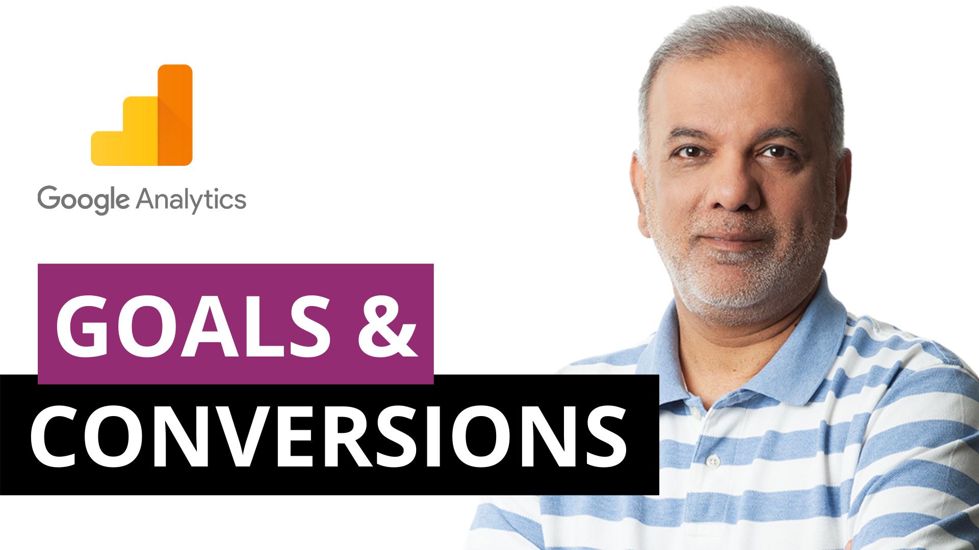 Understanding Google Analytics: Goals & Conversions