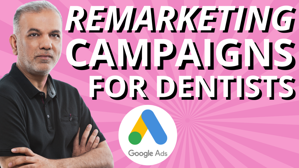 Google Ads Remarketing Campaign For Dentists