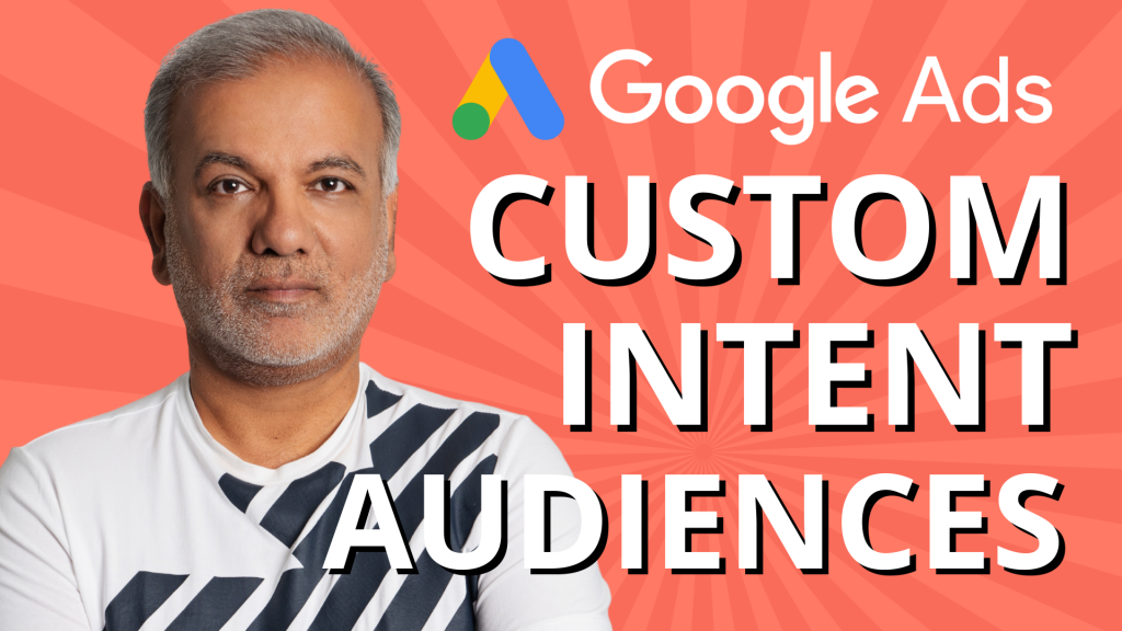 Google Ads Custom Intent Audiences