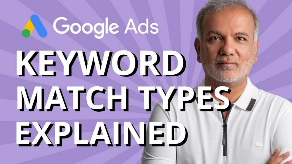 Google Ads Keyword Match Types Explained
