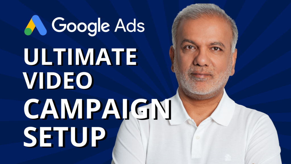 The Ultimate Guide To Creating Google Ads Video Campaigns