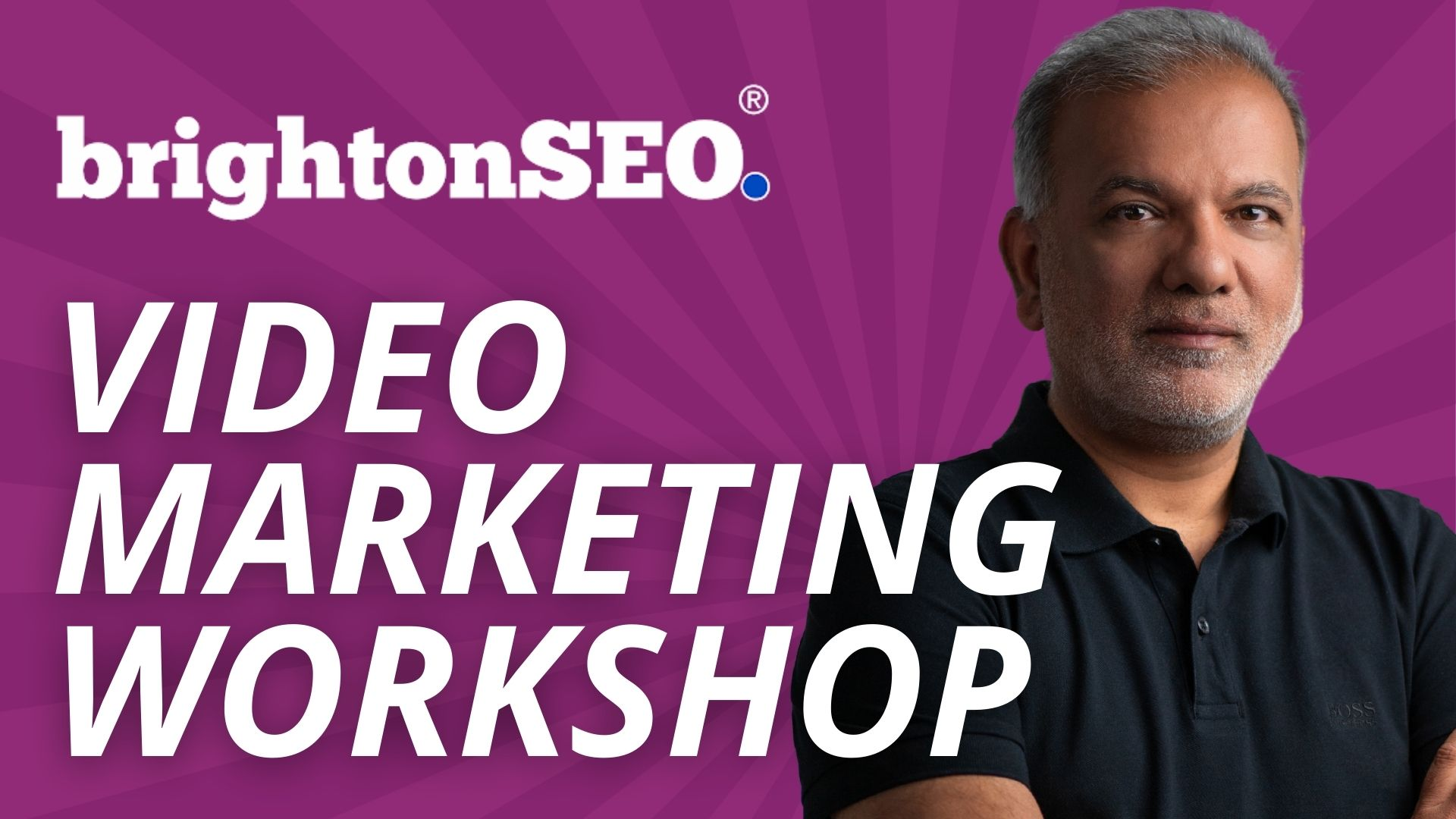 Video Marketing & Advertising Training Workshop – BrightonSEO