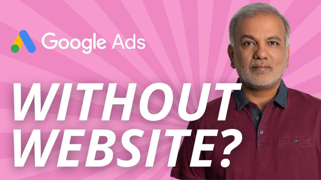Is It Possible To Run Google Ads Without A Website?