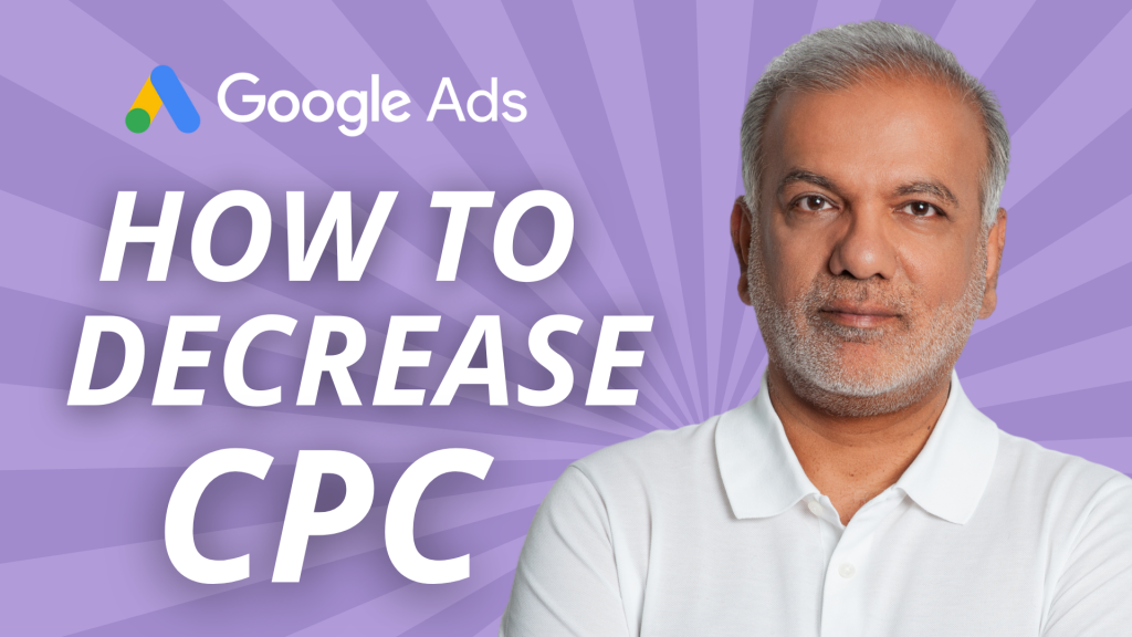 How to Decrease CPC in Google Ads