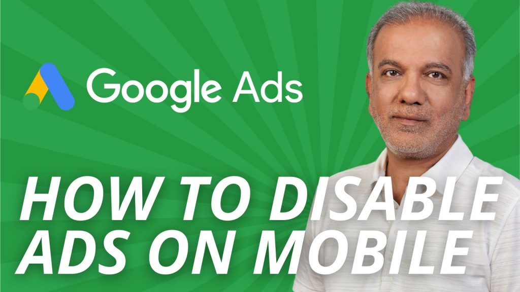 How To Disable Google Ads On Mobile: A Step-by-Step Guide