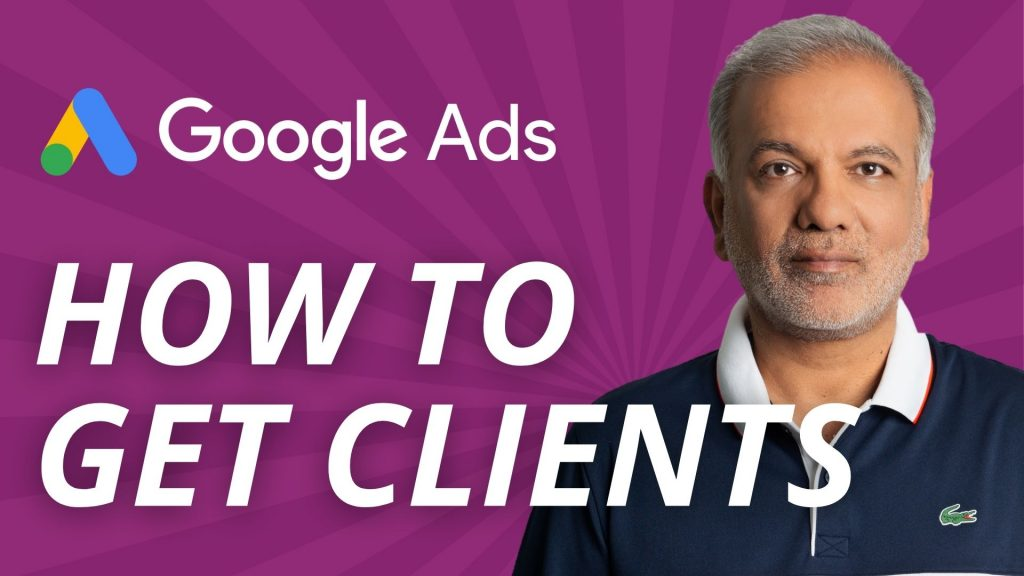 How To Get Clients For Google Ads