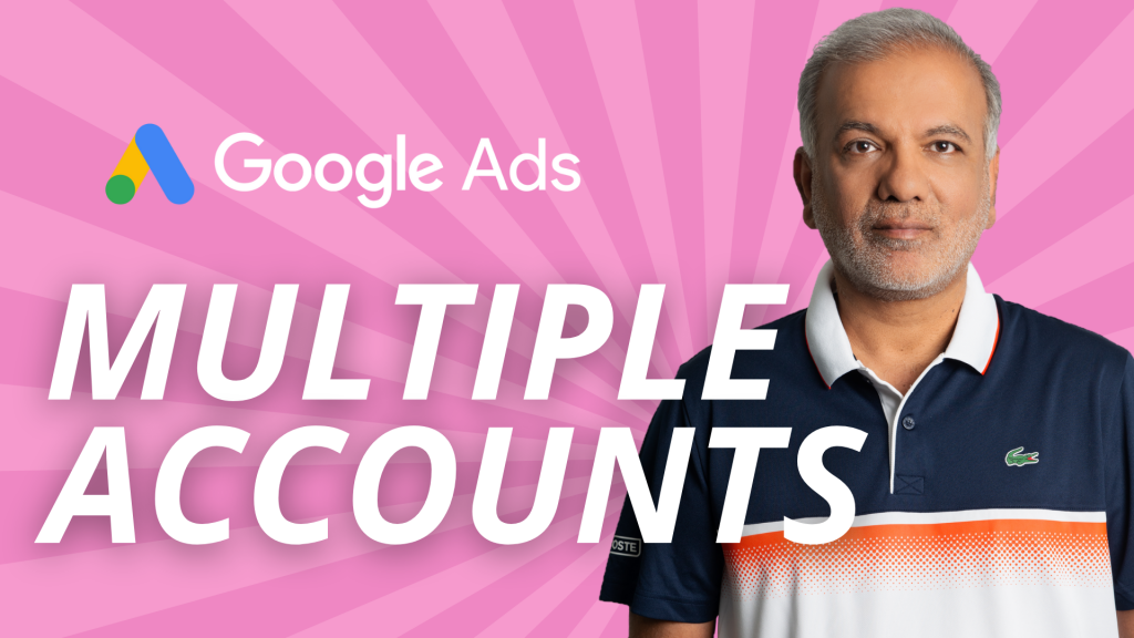 How To Create Multiple Google Ads Accounts