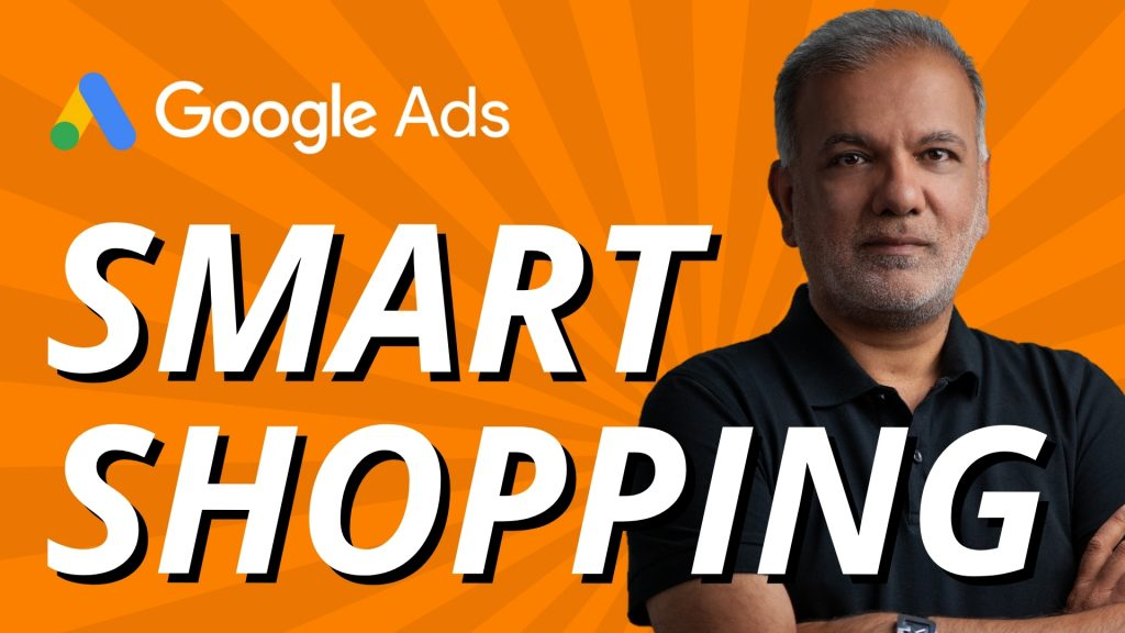 Google Smart Shopping Campaigns: Everything You Need to Know