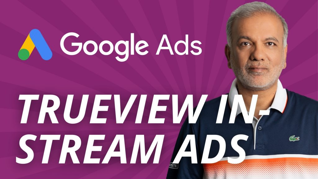 The Ultimate Guide to YouTube TrueView In-Stream Ads